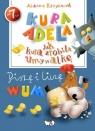 Kura Adela Jak kura zrobiła umywalkę - piszę i liczę