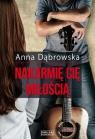 Nakarmię cię miłością Dąbrowska Anna
