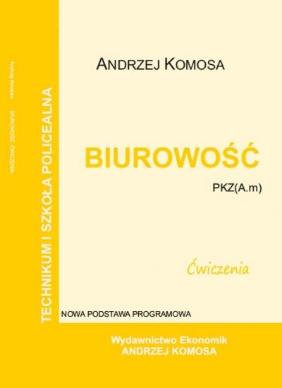 Biurowość ćwiczenia PKZ (A.m) EKONOMIK Andrzej Komosa