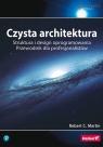 Czysta architektura Struktura i design oprogramowania. Przewodnik dla Martin Robert C.
