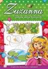 Zabawy małej księżniczki Zuzanna