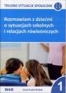 Rozmawiam z dziećmi o sytuacjach szkolnych... cz,1 Anna Kuziel- Kalina