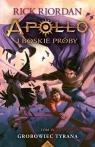 Apollo i boskie próby Tom 4 Grobowiec Tyrana Riordan Rick