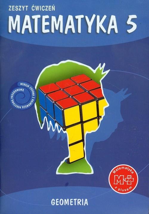 Matematyka z plusem 5 Zeszyt ćwiczeń Geometria Dobrowolska Małgorzata, Mysior Adam, Zarzycki Piotr