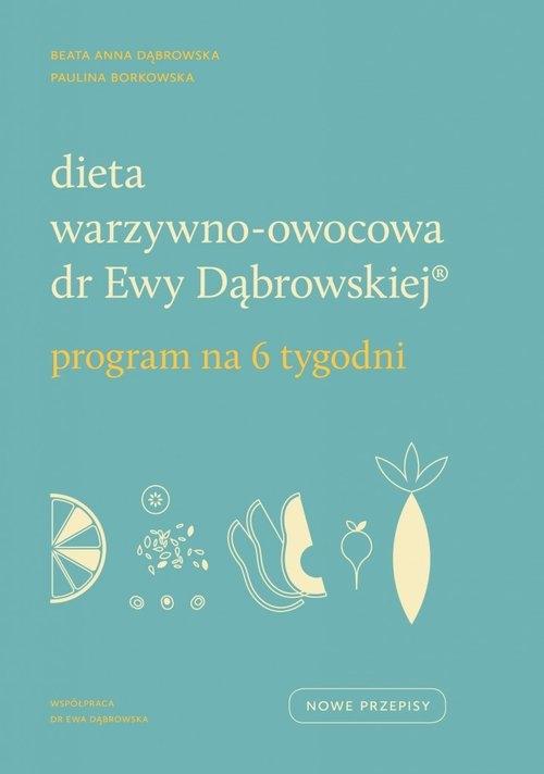 Dieta warzywno-owocowa dr Ewy Dąbrowskiej. Borkowska Paulina, Dąbrowska Beata Anna