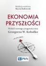Ekonomia przyszłości Wokół nowego pragmatyzmu Grzegorza W. Kołodko Bałtowski Maciej