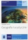 Geografia turystyczna Turystyka Tom 4 Podręcznik Część 1 Technik Steblik-Wlaźlak Barbara, Rzepka Lilianna