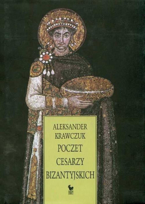 Poczet Cesarzy Bizantyjskich Krawczuk Aleksander