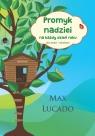 Promyk nadziei na każdy dzień roku Dla dzieci i młodzieży Lucado Max