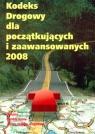 Kodeks Drogowy 2008 dla początkujących  i zaawansowanych