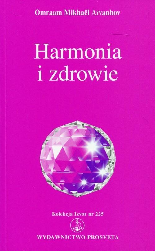 Harmonia i zdrowie Aivanhov Omraam Mikhael