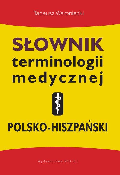 Słownik terminologii medycznej polsko-hiszpański Weroniecki Tadeusz
