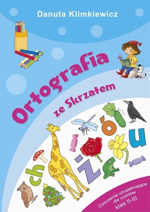 Ortografia ze Skrzatem. Klimkiewicz Danuta