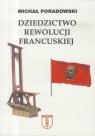 Dziedzictwo rewolucji francuskiej Michał Poradowski