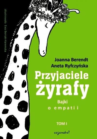 Przyjaciele żyrafy. Bajki o empatii T.1 w.2018 Joanna Berendt, Aneta Ryfczyńska