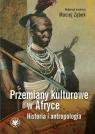 Przemiany kulturowe w Afryce. Historia i antropologia