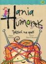 Hania Humorek 14 Tydzień na opak
