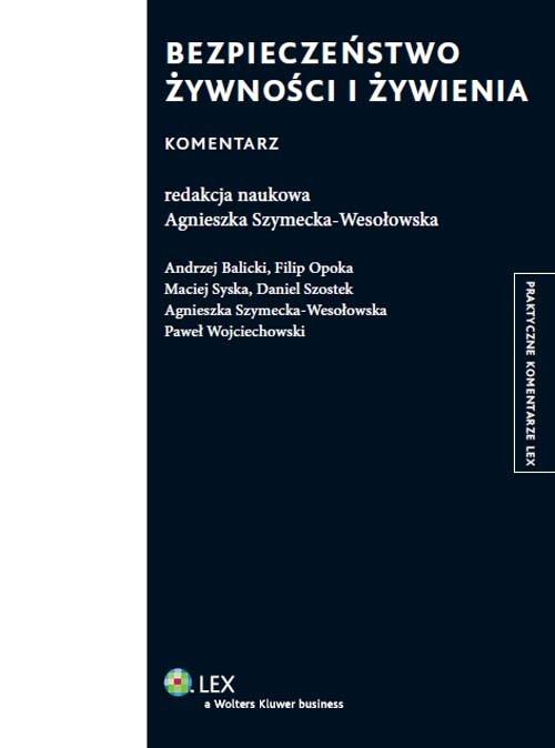 Bezpieczeństwo żywności i żywienia Komentarz Balicki Andrzej, Opoka Filip, Syska Maciej
