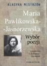 Klasyka mistrzów Maria Pawlikowska-Jasnorzewska Wybór poezji Pawlikowska-Jasnorzewska Maria