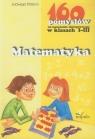 Matematyka 160 pomysłów na nauczanie zintegrowane w klasach 1-3