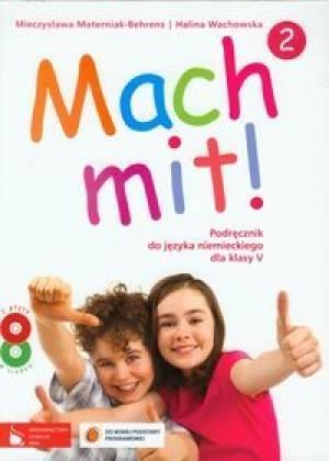 Mach mit! 2 Podręcznik do języka niemieckiego dla klasy 5 + 2 CD Materniak-Behrens Mieczysława, Wachowska Halina