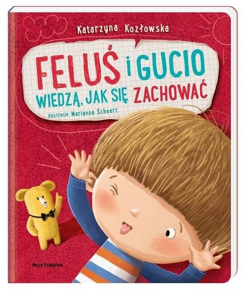Feluś i Gucio wiedzą, jak się zachować Kozłowska Katarzyna