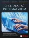 Chcę zostać informatykiem