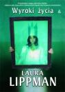 Wyroki życia Lippman Laura