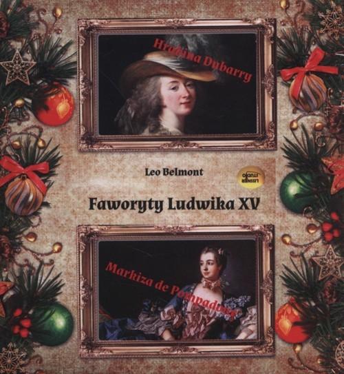 Faworyty Ludwika XV  (Audiobook) (Audiobook) Belmont Leo