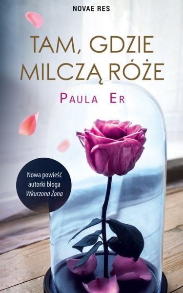 Tam, gdzie milczą róże Paula Er