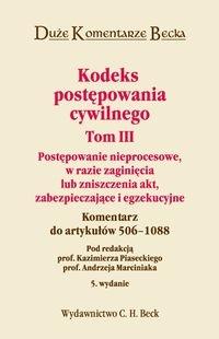Kodeks postępowania cywilnego Tom 3 Postępowanie nieprocesowe, w razie zaginięcia lub zniszczenia akt zabezpieczające i egzekucyjne