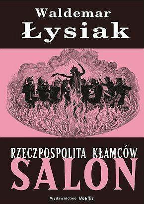 Rzeczpospolita kłamców - Salon Waldemar Łysiak