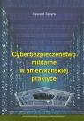 Cyberbezpieczeństwo militarne w amerykańskiej praktyce Szpyra Ryszard