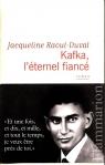 Kafka, l'eternel fiance Raoul-Duval Jacqueline