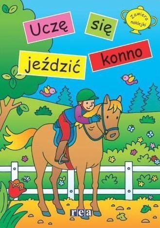 Ja i mój koń - Uczę się jeździć konno praca zbiorowa