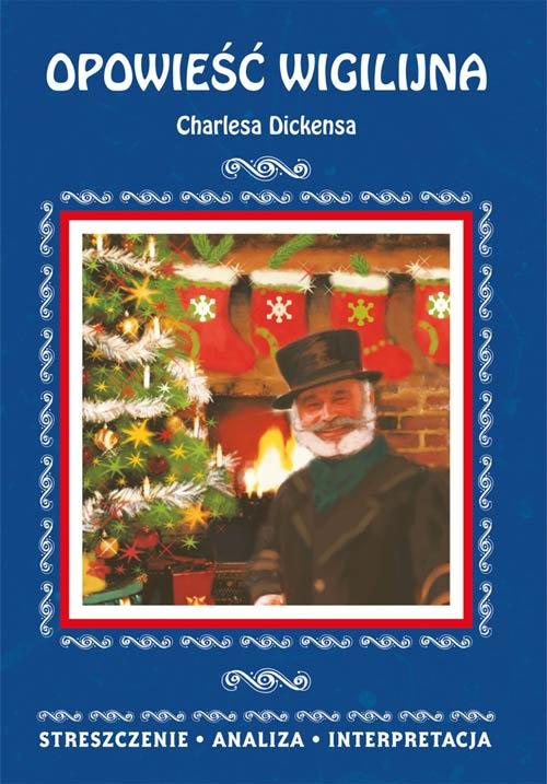 Opowieść wigilijna Charlesa Dickensa. Streszczenie analiza interpretacja Kulik Ilona