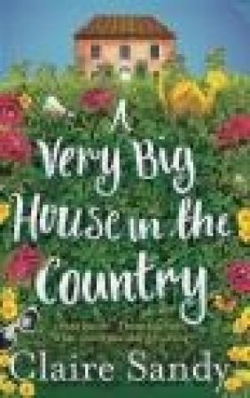 A Very Big House in the Country Claire Sandy