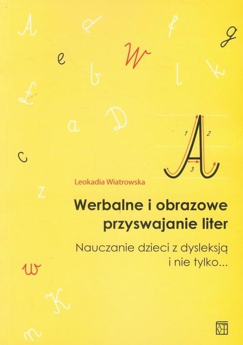 Werbalne i obrazowe przyswajanie liter Wiatrowska Leokadia