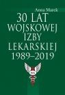 30 lat Wojskowej Izby Lekarskiej 1989-2019