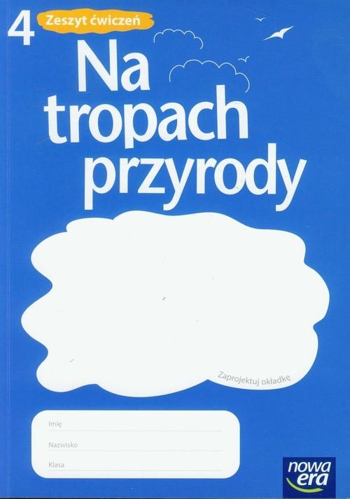 Na tropach przyrody 4 Zeszyt ćwiczeń Braun Marcin, Grajkowski Wojciech, Więckowski Marek