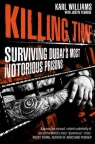 Killing TimeSurviving Dubai's Most Notorious Prisons Williams Karl