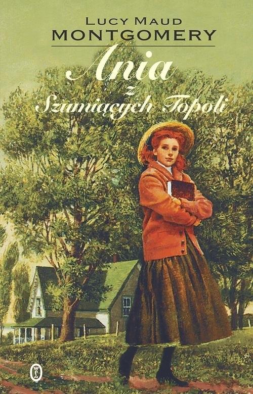 Ania z Szumiących Topoli Montgomery Lucy Maud