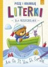 Literki dla przedszkolaka Piszę i koloruję