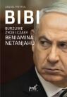 Bibi. Burzliwe życie i czasy Beniamina Natanyahu Pfeffer Anshel