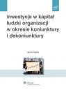 Inwestycje w kapitał ludzki organizacji w okresie koniunktury i dekoniunktury Lipka Anna