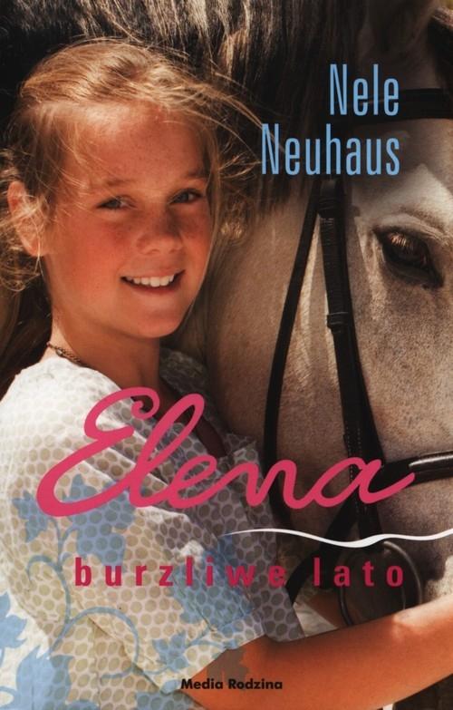 Elena. Burzliwe lato Neuhaus Nele
