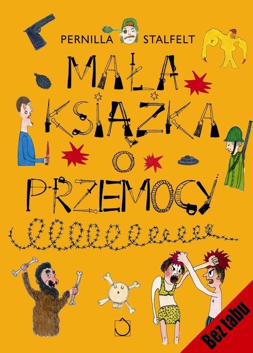 Mała książka o przemocy (Uszkodzona okładka) Stalfelt Pernilla