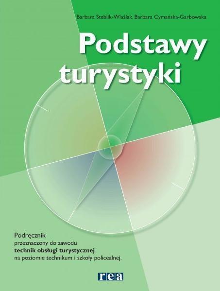 Podstawy turystyki Podręcznik Cymańska-Garbowska Barbara, Steblik-Wlaźlak Barbara
