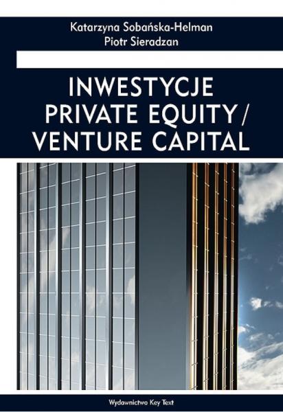 Inwestycje. Private Equality / Venture Capital Piotr Sieradzan, Katarzyna Sobańska-Helman