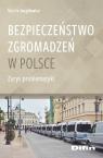 Bezpieczeństwo zgromadzeń w Polsce Zarys problematyki Jurgilewicz Marcin
